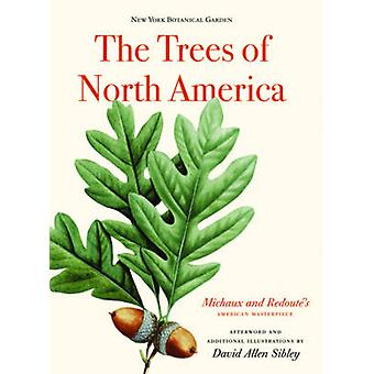 The Trees of North America - Michaux and Redoute's American Masterpiec