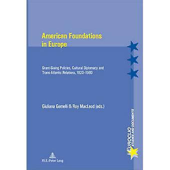 American Foundations in Europe by Edited by Giuliana Gemelli & Edited by Roy Macleod