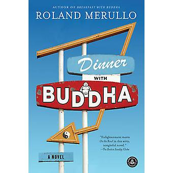 Dinner with Buddha A Novel by Merullo & Roland