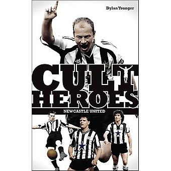 Newcastle United Cult Heroes - The Toon's Greatest Icons (2nd edition)