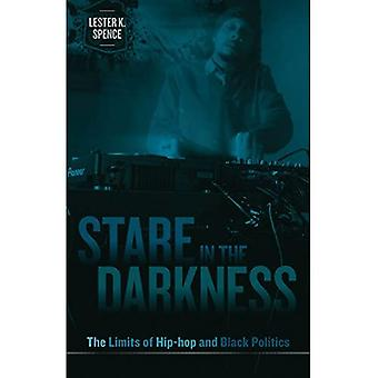 Stare in the Darkness: The Limits of Hip-Hop and Black Politics