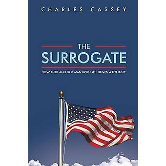 The surrogat hvordan Gud og en mann brakt ned et dynasti av Cassey & Charles