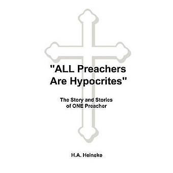 All Preachers Are Hypocrites by Heineke & H. A.