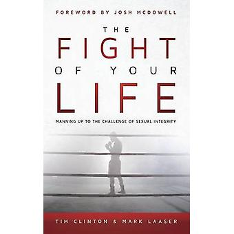 The Fight of Your Life by Clinton & Tim