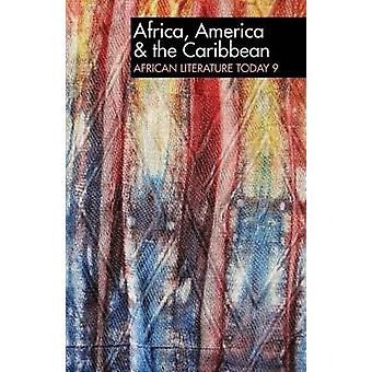 ALT 9 Africa America  the Caribbean African Literature Today by Jones & Eldred Durosimi