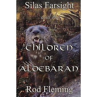 Silas Farsight and the Childen of Aldebaran by Fleming & Rod
