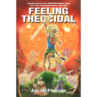 Feeling Theocidal by McPherson & James H.