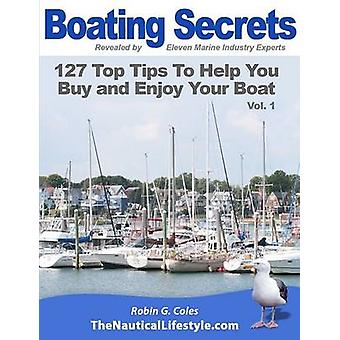 Boating Secrets 127 Top Tips To Help You Buy and Enjoy Your Boat by Coles & Robin G.