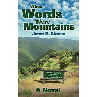 When Words Were Mountains by Altman & Janet R.