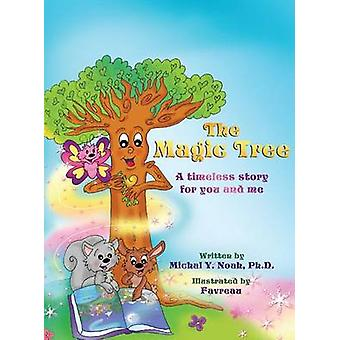 THE MAGIC TREE AWARDWINNING CHILDRENS BOOK Recipient of the prestigious Moms Choice Award by Noah & Michal Y