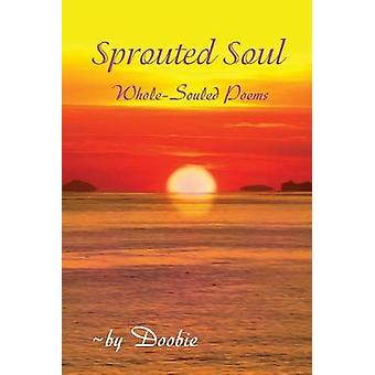 Sprouted Soul WholeSouled Poems by Shemer & Doobie
