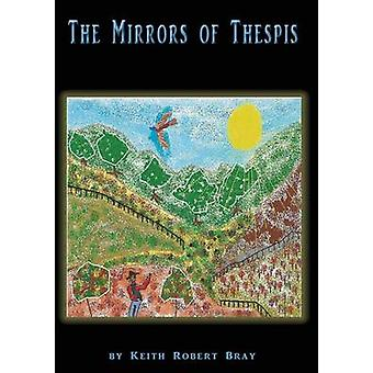 The Mirrors of Thespis by Bray & Keith