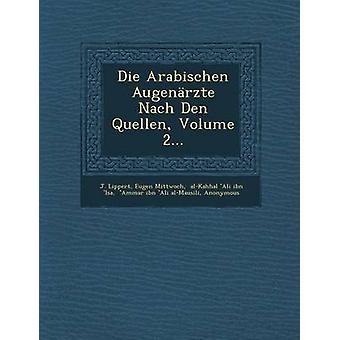Die Arabischen Augenrzte Nach Den Quellen Volume 2... by Lippert & J.