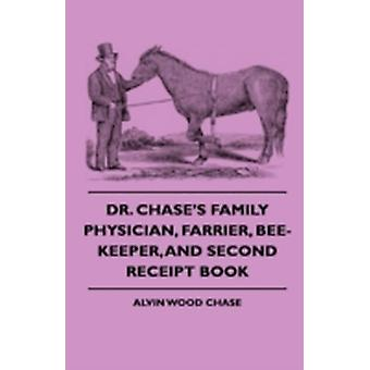 Dr. Chases Family Physician Farrier BeeKeeper And Second Receipt Book by Chase & Alvin Wood