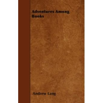 Adventures Among Books by Lang & Andrew