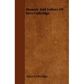Memoir And Letters Of Sara Coleridge by Coleridge & Sara