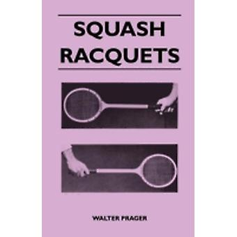 Squash Racquets by Prager & Walter
