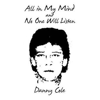 All in My Mind and No One Will Listen by Cole & Danny