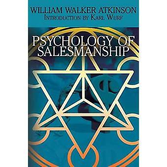 The Psychology of Salesmanship by Atkinson & William Walker