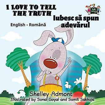 I Love to Tell the Truth English Romanian Bilingual Edition by Admont & Shelley