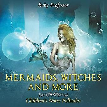 Mermaids Witches and More   Childrens Norse Folktales by Baby Professor