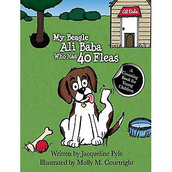 My  Beagle Ali Baba Who Had 40 Fleas A Counting Book For Young Children by Pyle & Jacqueline