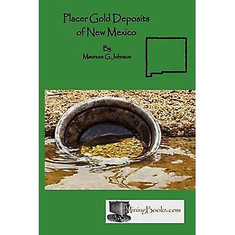 Placer Gold Deposits of New Mexico by Johnson & Maureen G.
