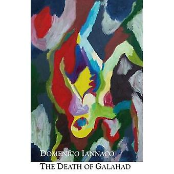 The Death of Galahad a poem written in English thought of as the common language of Europe. by Iannaco & Domenico