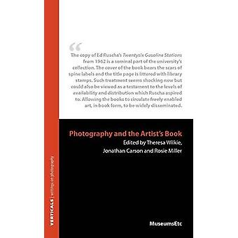 Photography and the Artists Book by Wilkie & Theresa