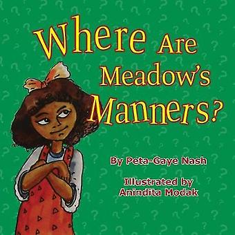 Where Are Meadows Manners by Nash & PetaGaye