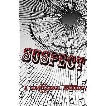 Suspect A Confessional Anthology by James & Tl