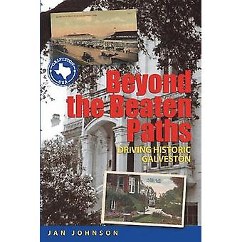 Beyond the Beaten Paths Driving Historic Galveston by Johnson & Jan