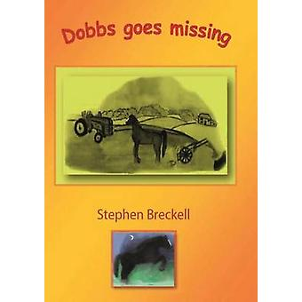 Dobbs Goes Missing by Breckell & Stephen Paul