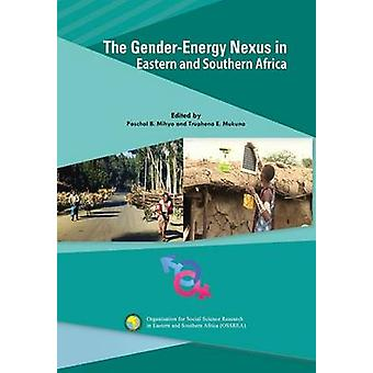 The GenderEnergy Nexus in Eastern and Southern Africa by Mihyo & Paschal B.