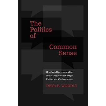 The Politics of Common Sense - How Social Movements Use Public Discour