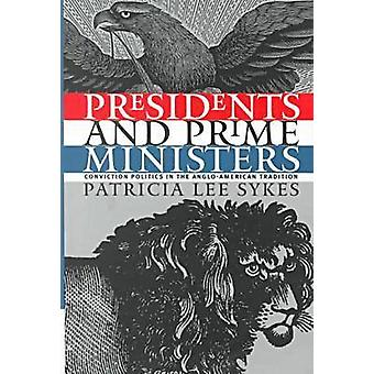 Presidents and Prime Ministers - Conviction Politics in the Anglo-Amer