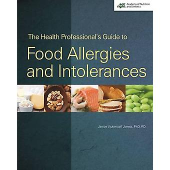 The Health Professional's Guide to Food Allergies and Intolerances by