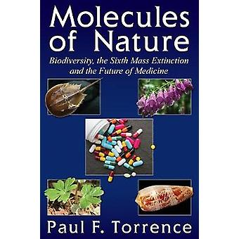 Molecules of Nature - Biodiversity - the Sixth Mass Extinction and the