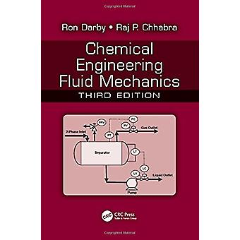 Chemical Engineering Fluid Mechanics by Ronald Darby - 9781498724425