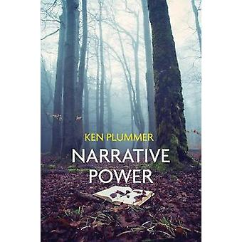 Narrative Power - The Struggle for Human Value by Ken Plummer - 978150