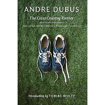 The Cross Country Runner - Collected Short Stories and Novellas Volume