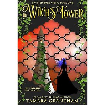 The Witch's Tower by Tamara Grantham - 9781634223348 Book