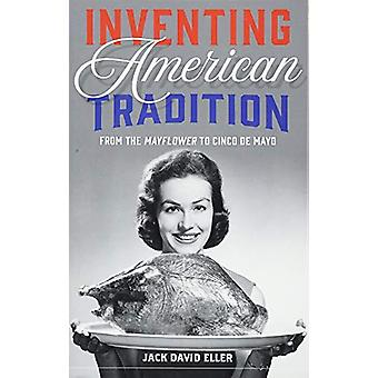Inventing American Tradition by Jack David Eller - 9781780239866 Book