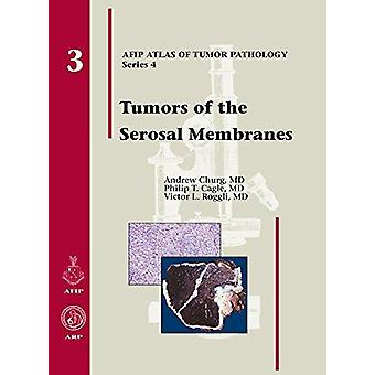 Tumors of the Serosal Membranes by Andrew Churg - 9781881041979 Book