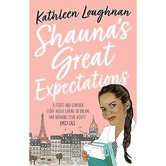 Shauna's Great Expectations by Kathleen Loughnan - 9781911631477 Book