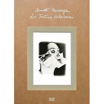 Annette Messager - Voluntary Tortures by Annette Messager - 9783775736