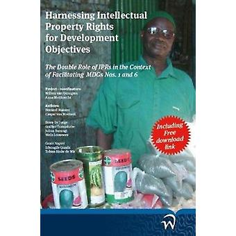 Harnessing Intellectual Property Rights for Development Objectives - T