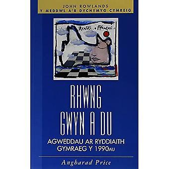 Rhwng Gwyn a Du: Agweddau Ar Ryddiaith Gymraeg Y 1990au (Y meddwl a'r dychymyg Cymreig)