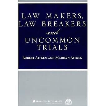 Législateurs, Law Breakers et essais rares