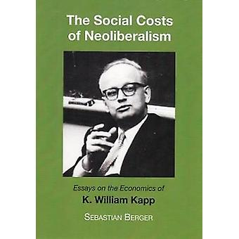 The Socials Costs of Neoliberalism - Essays on the Economics of K. Wil